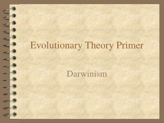 Evolutionary Theory Primer