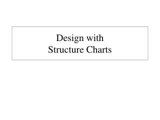 Design with Structure Charts