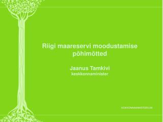 Riigi maareservi moodustamise põhimõtted Jaanus Tamkivi keskkonnaminister