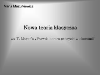 Marta Mazurkiewicz Nowa teoria klasyczna