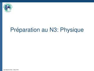 Préparation au N3: Physique