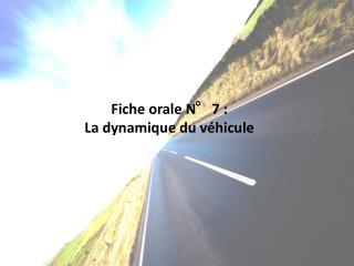 Fiche orale N°7 : La dynamique du véhicule
