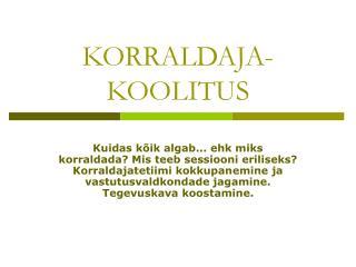 KORRALDAJA- KOOLITUS