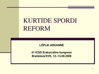 KURTIDE SPORDI REFORM