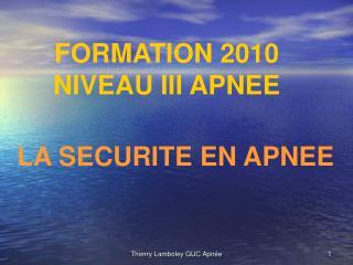 FORMATION 2010 NIVEAU III APNEE