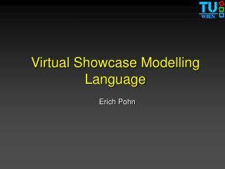 Virtual Showcase Modelling Language
