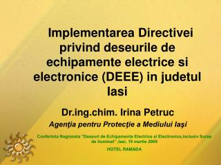 Drg.chim.  Irina Petruc  Agenţia pentru Protecţie a Mediului Iaşi