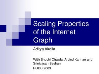Scaling Properties of the Internet Graph