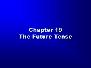 Chapter 19 The Future Tense