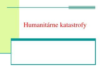 Humanitárne katastrofy