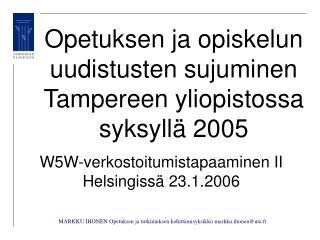 MARKKU IHONEN Opetuksen ja tutkimuksen kehittämisyksikkö markku.ihonen@uta.fi