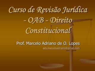 Curso de Revisão Jurídica - OAB - Direito Constitucional