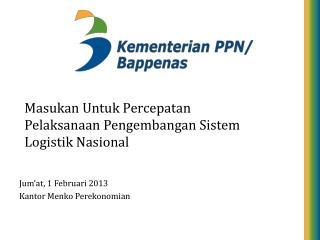 Masukan Untuk Percepatan Pelaksanaan Pengembangan Sistem Logistik Nasional