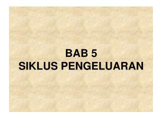 BAB 5 SIKLUS PENGELUARAN