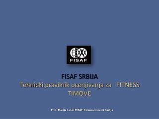 FISAF SRBIJA Tehnicki pravilnik ocenjivanja za    FITNESS TIMOVE