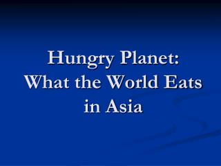 Hungry Planet:  What the World Eats in Asia