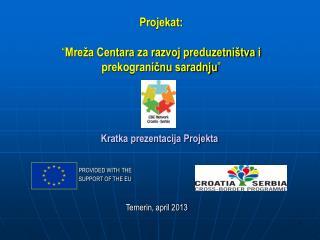 """Projekat: """" Mreža Centara za razvoj preduzetništva i  prekograničnu saradnju """""""