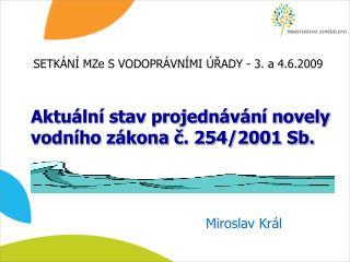 Aktuální stav projednávání novely vodního zákona č. 254/2001 Sb.