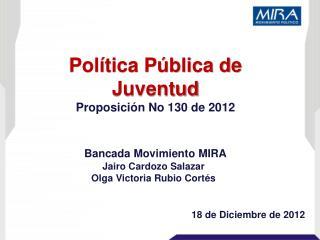 Política Pública de Juventud Proposición No 130 de 2012