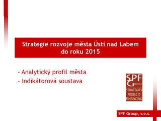 Strategie rozvoje m?sta �st� nad Labem do roku 2015