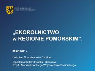 """""""EKOROLNICTWO  w REGIONIE POMORSKIM"""". 02.06.2011 r."""