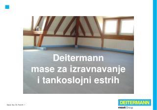 Deitermann mase za izravnavanje i tankoslojni estrih