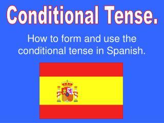 Conditional Tense.