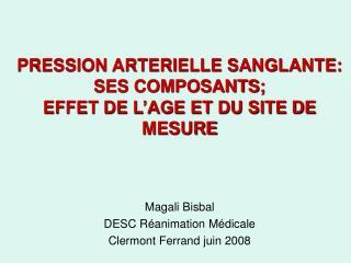 PRESSION ARTERIELLE SANGLANTE:  SES COMPOSANTS;  EFFET DE L'AGE ET DU SITE DE MESURE
