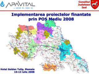 Implementarea proiectelor finantate prin POS Mediu 2008