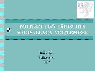 POLITSEI  TÖÖ  LÄHISUHTE VÄGIVALLAGA  VÕITLEMISEL
