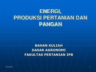 ENERGI,  PRODUKSI PERTANIAN DAN PANGAN