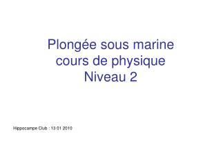 Plong�e sous marine cours de physique Niveau 2