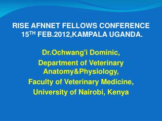 RISE AFNNET FELLOWS CONFERENCE  15 TH  FEB.2012,KAMPALA UGANDA.