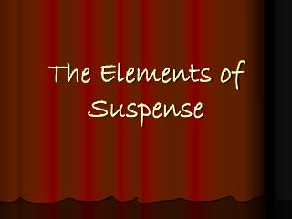 The Elements of Suspense