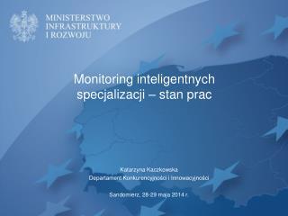Monitoring inteligentnych specjalizacji – stan prac