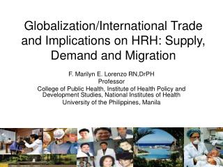 Globalization/International Trade and Implications on HRH: Supply, Demand and Migration