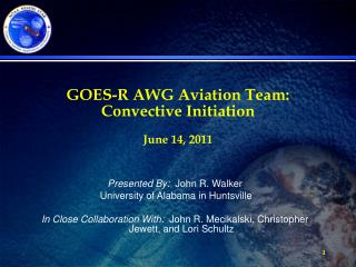 GOES-R AWG Aviation Team:  Convective Initiation June 14, 2011