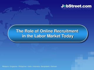 The Role of Online Recruitment  in the Labor Market Today