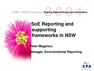 SoE Reporting and supporting frameworks in NSW Peter Maganov, Manager, Environmental Reporting