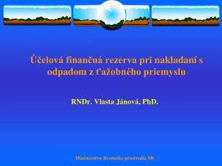 Účelová finančná rezerva prinakladaní s odpadom zťažobného priemyslu