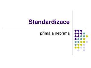 Standardizace