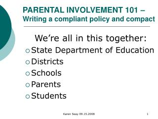 PARENTAL INVOLVEMENT 101    Writing a compliant policy and compact