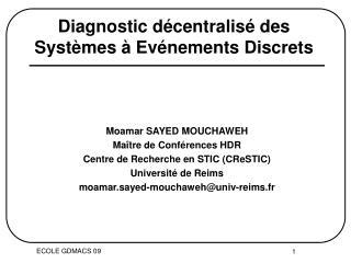 Diagnostic décentralisé des Systèmes à Evénements Discrets