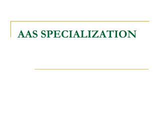 AAS SPECIALIZATION