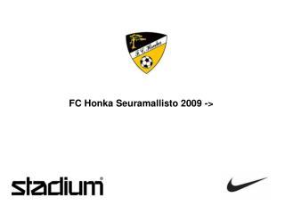 FC Honka Seuramallisto 2009 ->
