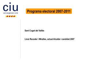 Sant Cugat del Vallès Lluís Recoder i Miralles, actual Alcalde i candidat 2007