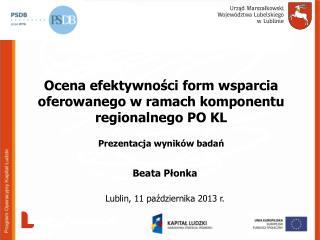 Beata Płonka Lublin, 11 października 2013 r.