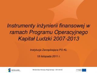 Kontekst wprowadzenia instrumentów inżynierii finansowej w ramach PO KL