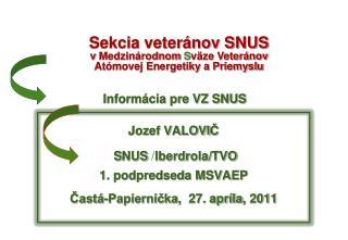 Jozef VALOVI Č  S NUS / Iberdrola/ TVO 1. podpredseda MSVAEP