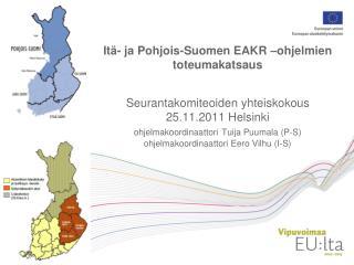Itä- ja Pohjois-Suomen EAKR –ohjelmien toteumakatsaus